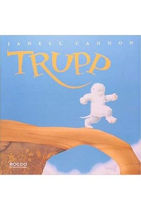 Trupp - A Historia de um Lanzudo - Cannon,Janell | Nisrs.org