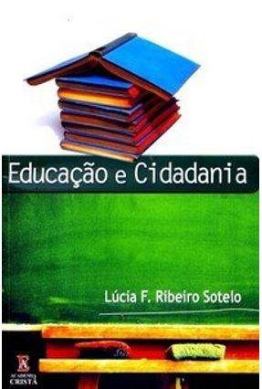 Educação e Cidadania - Sotelo,Lúcia F. Ribeiro | Hoshan.org