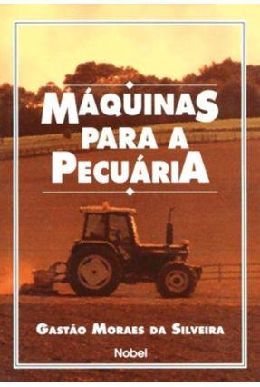 Maquinas Para A Pecuaria - Silveira,Gastao Moraes da | Hoshan.org