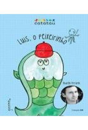 Luis, o Peixeirinho - Col. Projeto Genoma Um - Ferrarini,Rodrigo | Hoshan.org