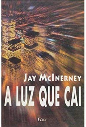 A Luz que Cai - Mcinerney,Jay | Tagrny.org