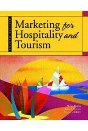 Marketing For Hospitality And Tourism - Kotler,Philip Bowen,John Makens,James C. | Hoshan.org