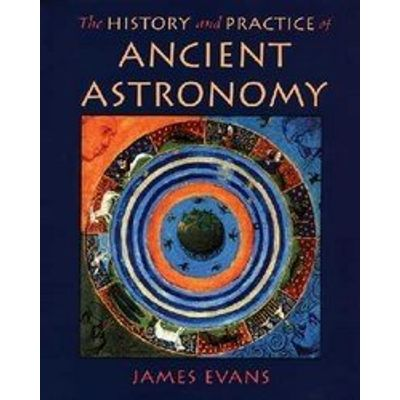 The History & Practice of Ancient Astronomy