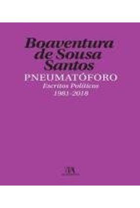 Pneumatóforo - Escritos Políticos 1981-2018 - Santos,Boaventura de Sousa | Hoshan.org