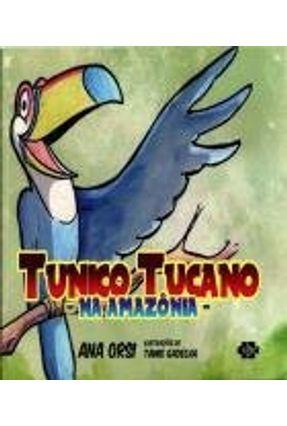 Tunico Tucano na Amazonia - Orsi,Ana | Nisrs.org