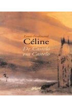 De Castelo em Castelo - Celine,Louis-ferdinand | Hoshan.org