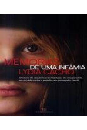 Memórias de Uma Infâmia - Cacho,Lydia | Tagrny.org