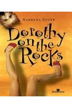 Dorothy On The Rocks - Suter,Barbara   Hoshan.org