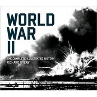 World War II - The Complete Illustrated History