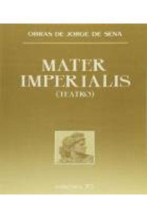 Mater Imperialis - Sena,Jorge de | Nisrs.org