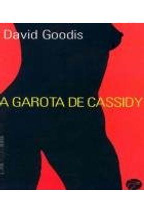 A Garota de Cassidy - Goodis,David | Hoshan.org