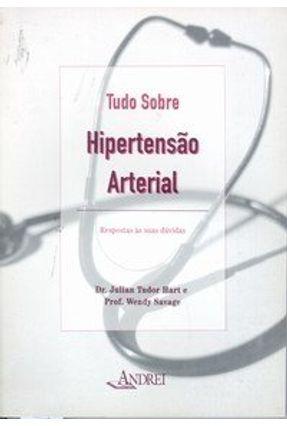 Tudo Sobre: Hipertensao Arterial - Hart,Julian Tudor   Hoshan.org