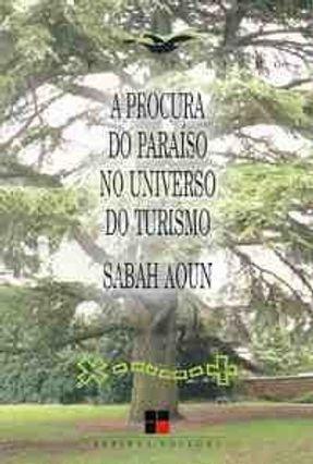 A Procura do Paraíso no Universo do Turismo - Aoun,Sabah | Tagrny.org