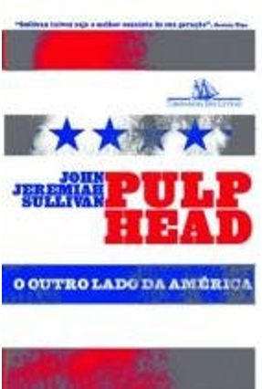 Pulp Head - o Outro Lado da América - Sullivan,John Jeremiah | Tagrny.org