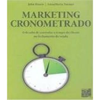 Marketing Cronometrado -  O Desafio de Controlar o Tempo do Cliente no Fechamento da Venda