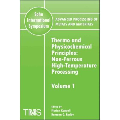 Advanced Processing of Metals and Materials Sohn International Symposium vol. 1 Thermo and Physicochemical Principles -*