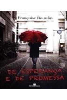 De Esperança e de Promessa - Bourdin,Françoise | Hoshan.org
