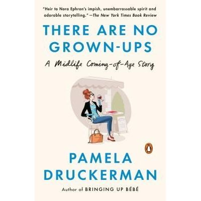 There Are No Grown-Ups - A Midlife Coming-Of-Age Story