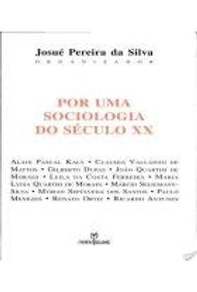 Por uma Sociologia do Século XX - Silva,Josué Pereira da | Tagrny.org