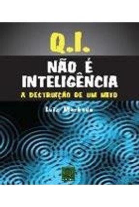 Q.i. Não É Inteligência - A Destruição de um Mito - Machado,Luiz   Hoshan.org