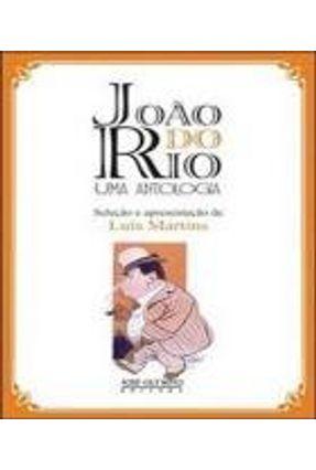 João do Rio - Uma Antologia - 3ª Ed. 2005 - Martins,Luis | Hoshan.org