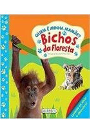 Quem É Minha Mamãe? - Bichos da Floresta - Alves,Monica Fleisher | Hoshan.org