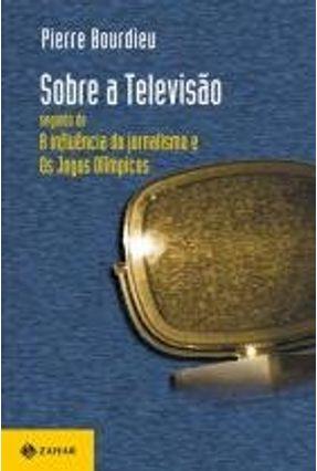 Sobre A Televisao - Bourdieu,Pierre Bourdieu,Pierre | Hoshan.org