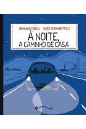 À Noite, A Caminho de Casa - Zoboli,Giovanna Scarabottolo,Guido   Tagrny.org