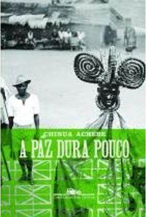 A Paz Dura Pouco - Achebe,Chinua | Hoshan.org
