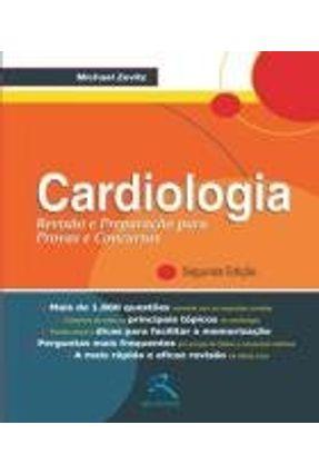 Cardiologia - Revisão e Preparação para Provas e Concursos - 2ª Ed. 2009 - Zevitz,Michael pdf epub