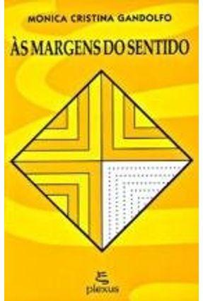 As Margens do Sentido - Gandolfo,Monica Cristina | Hoshan.org