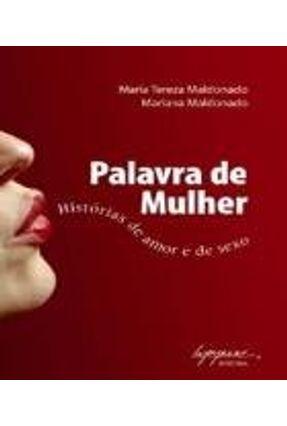 Palavra De Mulher : Histórias De Amor e De Sexo - Maldonado,Mariana Maldonado, Maria Tereza | Hoshan.org