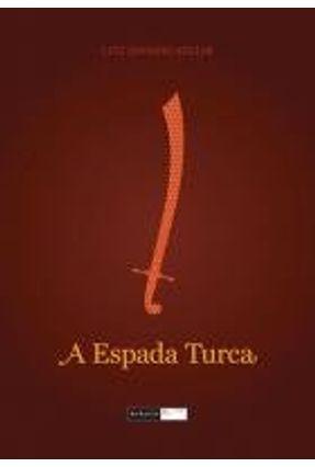 A Espada Turca - Aguiar,Luiz Antonio pdf epub