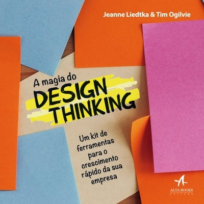A Magia do Design Thinking