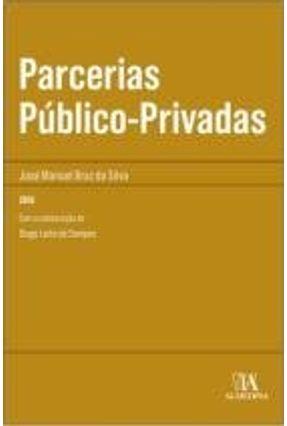 Parcerias Público-Privadas - Col.Manuais Universitários - Silva,José Manuel Braz Da | Hoshan.org