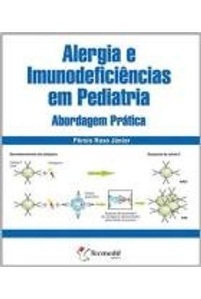 Alergia e Imunodeficiências em Pediatria - Abordagem Prática - Roxo Jr.,Pérsio | Tagrny.org