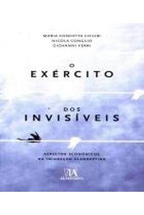 Exército Dos Invisíveis - Aspectos Económicos Da Imigração Clandestina - Maria Concetta Chiuri Nicola Conglio,Giovanni Ferri | Tagrny.org