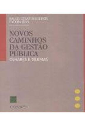 Novos Caminhos da Gestao Publica - Olhares e Dilemas - Levy,Evelyn Medeiros,Paulo César   Hoshan.org