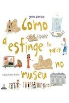 Como A Esfinge Foi Parar No Museu - Editora Positivo pdf epub