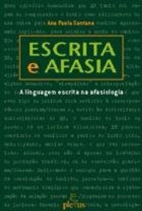 Escrita e Afasia - Santana,Ana Paula | Nisrs.org