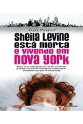 Sheila Levine Está Morta e Vivendo em Nova York - Parent,Gail | Hoshan.org