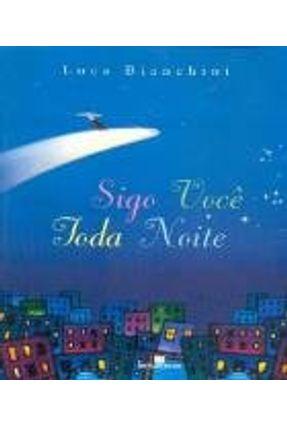 Sigo Você Toda Noite - Bianchini,Luca | Tagrny.org