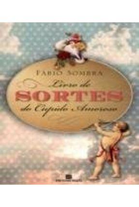 Livro de Sortes do Cupido Amoroso - Nova Ortografia - Sombra,Fábio pdf epub