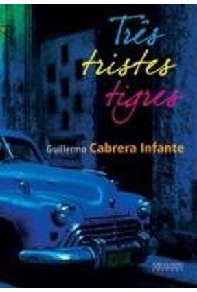 Tres Tristes Tigres - Infante,Guillermo Cabrera   Hoshan.org