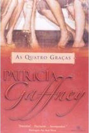 As Quatro Graças - Gaffney,Patricia   Tagrny.org