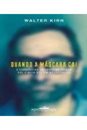 Quando A Máscara Cai - Kirn,Walter | Hoshan.org