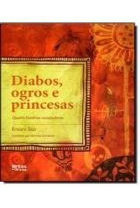 Diabos, Ogros e Princesas - Quatro Histórias Assustadoras - Col. Pra Ler - Nova Ortografia - Ssó,Ernani | Hoshan.org