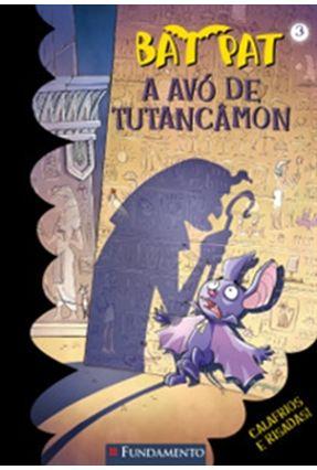 Bat Pat 3 - A Avó de Tutancâmon - Pavanello,Roberto   Nisrs.org