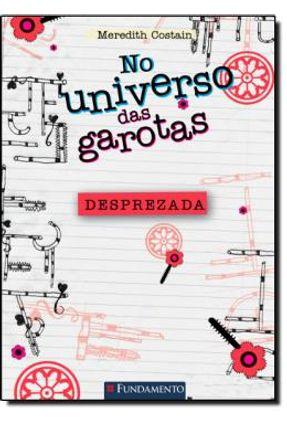No Universo Das Garotas - Desprezada - Costain,Meredith Costain,Meredith | Hoshan.org