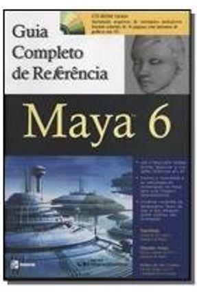 Maya 6 - Guia Completo De Referência - Meade,Tom Arima,Shinsaku | Tagrny.org